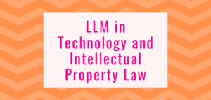 LLM in Technology and Intellectual Property Law