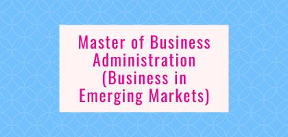 Master of Business Administration (Business in Emerging Markets)